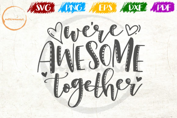 Download We're Awesome Together SVG Cut Files