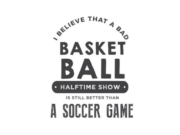 Print on Demand: I Believe That a Bad Basketball Graphic Illustrations By baraeiji