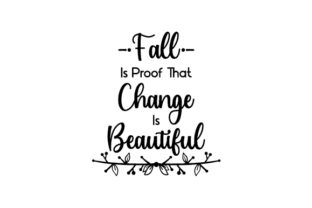 Fall is Proof That Change is Beautiful Fall Craft Cut File By Creative Fabrica Crafts