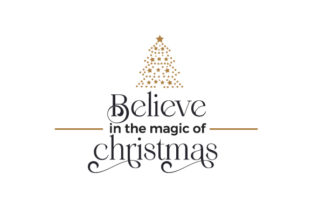 Believe in the Magic of Christmas Christmas Craft Cut File By Creative Fabrica Crafts