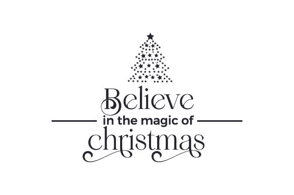 Believe in the Magic of Christmas Cut File Download