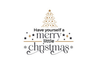 Have Yourself a Merry Little Christmas Christmas Craft Cut File By Creative Fabrica Crafts