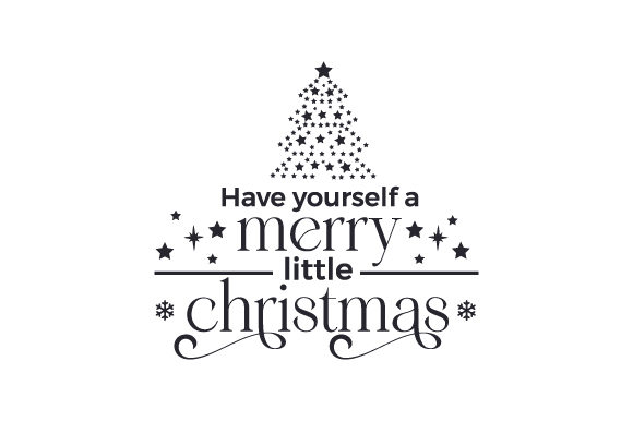 Have Yourself a Merry Little Christmas Cut File Download