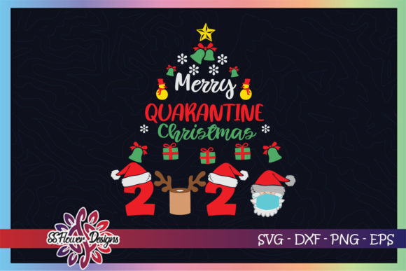 Merry Quarantine Christmas 2020 Xmas Graphic Print Templates By ssflower