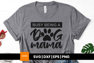 Print on Demand: Busy Being a Dog Mom Svg Quote Graphic Print Templates By Maumo Designs