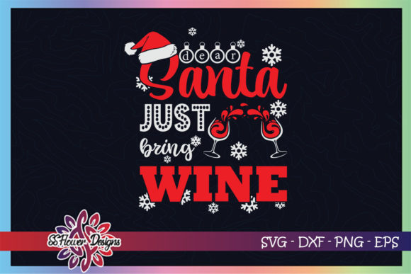 Dear Santa Just Bring Wine Funny Xmas Graphic Print Templates By ssflower