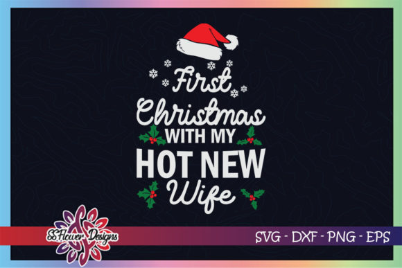 First Christmas with My Hot New Wife Graphic Print Templates By ssflower