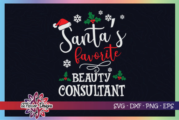 Funny Santa's Favorite Beauty Consultant Graphic Print Templates By ssflower