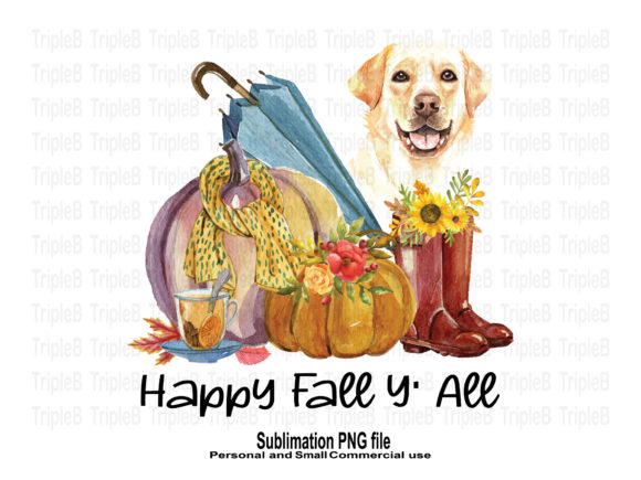 Print on Demand: Happy Fall Y' All Labrador Sublimation Graphic Crafts By TripleBcraft