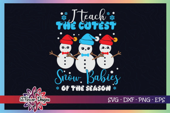 I Teach Cutest Snow Babies of the Season Graphic Print Templates By ssflower