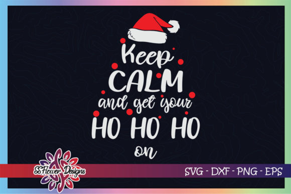 Keep Calm and Get Your Ho Ho Ho on Graphic Print Templates By ssflower