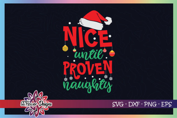 Nice Until Proven Naughty Christmas Graphic Print Templates By ssflower