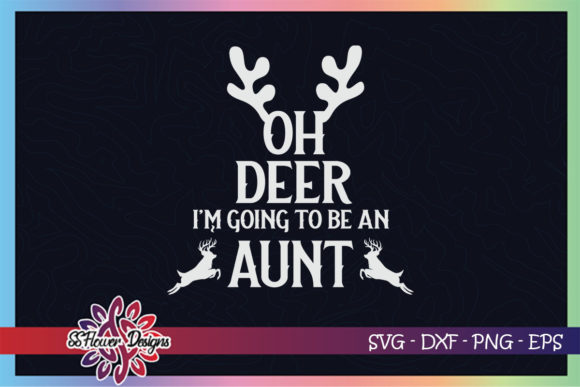 Oh Deer Im Going to Be an Aunt Graphic Print Templates By ssflower