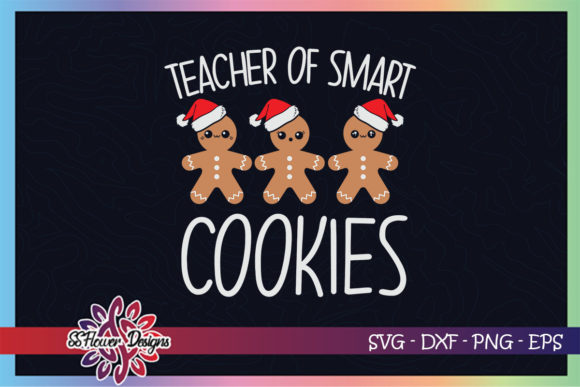 Teacher of Smart Cookies Christmas Graphic Print Templates By ssflower