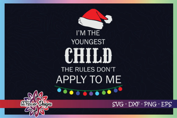 Xmas I'm Youngest Child Rules Dont Apply Graphic Print Templates By ssflower