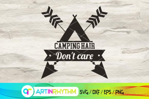 Camping Hair Don't Care Svg, Camping Svg Graphic Crafts By artinrhythm