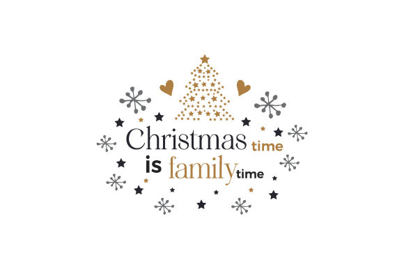 Christmas Time is Family Time Cut File