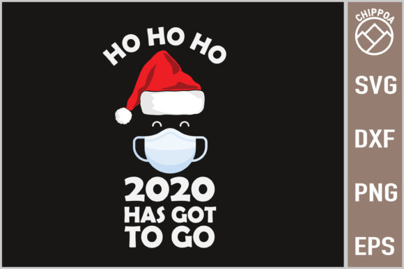 Print on Demand: 2020 Has Got to Go Ho Ho Ho Christmas Graphic Crafts By Chippoa