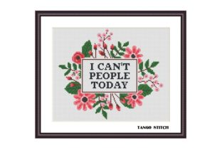 Print on Demand: I Can't People Today Funny Cross Stitch Graphic Cross Stitch Patterns By Tango Stitch