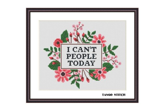 I Can't People Today Funny Cross Stitch Graphic Cross Stitch Patterns By Tango Stitch