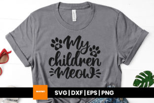 Print on Demand: My Children Meow Svg Quote Graphic Print Templates By Maumo Designs