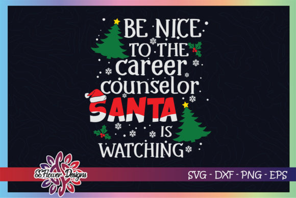Be Nice Santa Watching Career Counselor Graphic Print Templates By ssflower
