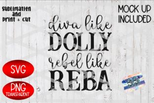 Print on Demand: Diva Like Dolly Rebel Like Reba Graphic Crafts By Lori Lou Designs