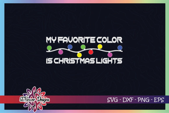 My Favorite Color is Christmas Lights Graphic Print Templates By ssflower