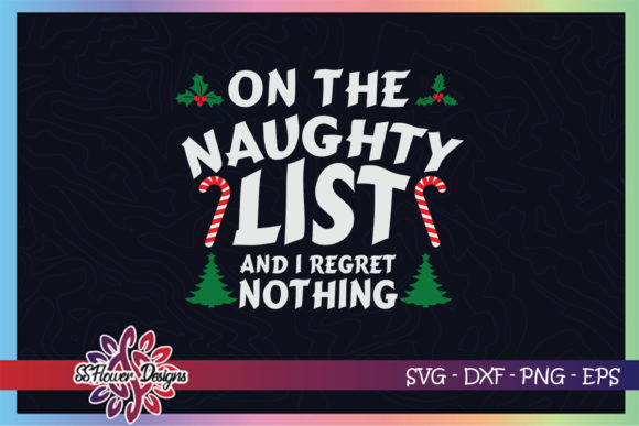 On the Naughty List and I Regret Nothing Graphic Print Templates By ssflower