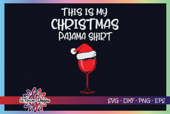This's My Christmas Pajama Wine Xmas Hat Graphic Print Templates By ssflower