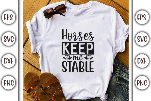 Print on Demand: Horses SVG Design, Horses Keep Me Stable Graphic Print Templates By GraphicsBooth