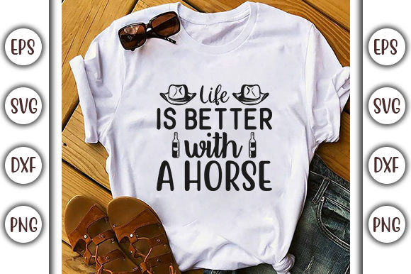 Print on Demand: Horses SVG Design, Life is Better with a Graphic Print Templates By GraphicsBooth