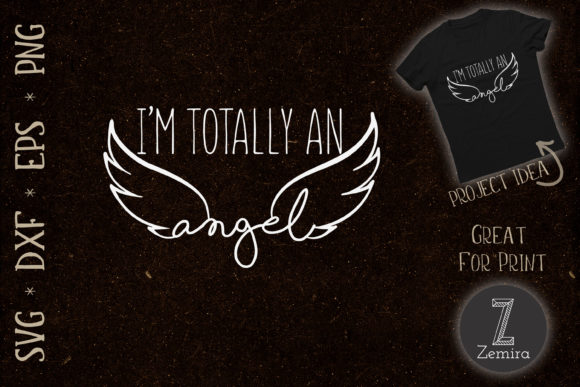 Print on Demand: I'm Totally an Angel Halloween Christmas Graphic Print Templates By Zemira
