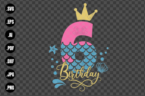 Print on Demand: My 6th Birthday Mermaid SVG, Mermaid SVG Graphic Crafts By 99 Siam Vector