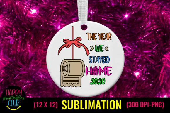 Year We Stayed Home Christmas Sublimation Graphic Crafts By Happy Printables Club