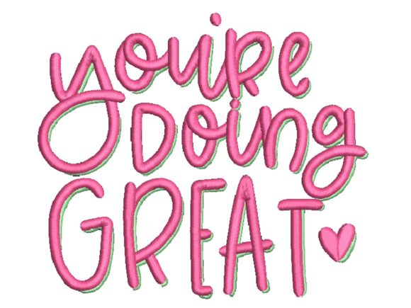 You're Doing Great Friends Quotes Embroidery Design By carasembor