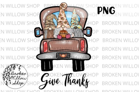 Print on Demand: Give Thanks Truck Thanksgiving Gnomes Su Graphic Crafts By Broken Willow Shop