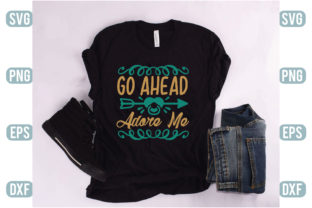 Print on Demand: Go Ahead Adore Me Graphic Crafts By Printable Store
