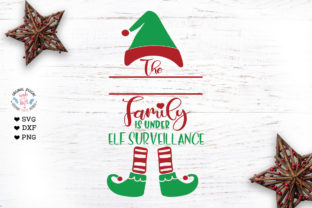 The Family is Under Elf Surveillance - C Graphic Crafts By GraphicHouseDesign