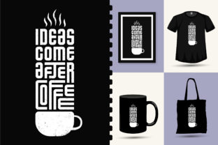 Tshirt Ideas Come After Coffee, Trendy Graphic Print Templates By visitindonesia