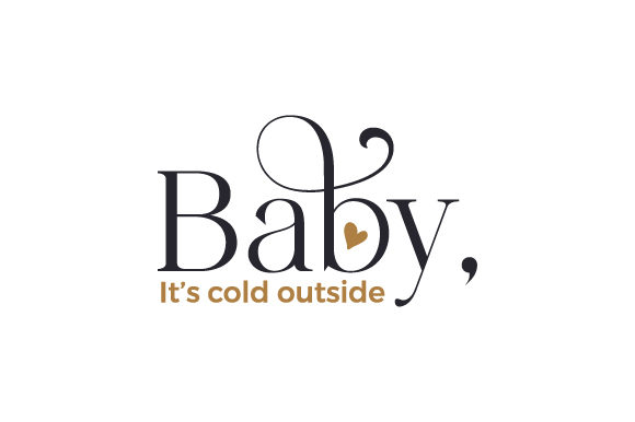 Baby, It's Cold Outside Christmas Craft Cut File By Creative Fabrica Crafts