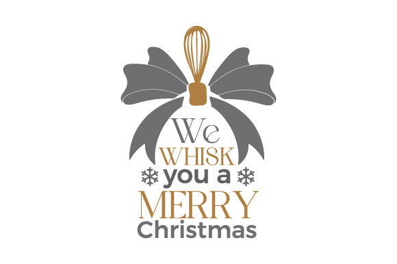 We Whisk You a Merry Christmas Christmas Craft Cut File By Creative Fabrica Crafts