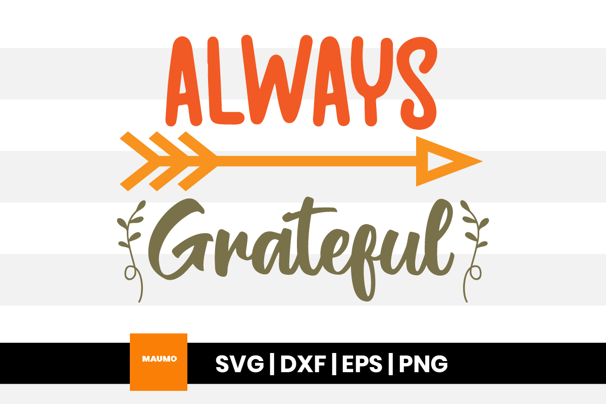 Always Grateful Thanksgiving Svg Quote Graphic By Maumo Designs Creative Fabrica
