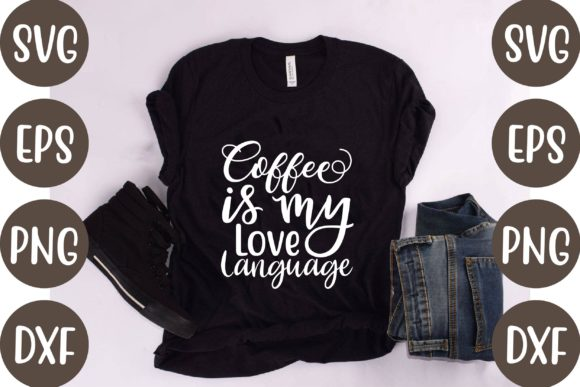 Coffee is My Love Language Graphic Print Templates By creative store.net