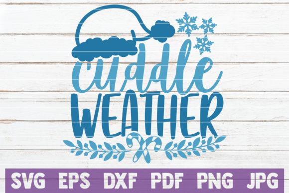 Cuddle Weather Graphic Crafts By MintyMarshmallows