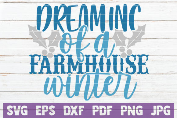 Dreaming of a Farmhouse Winter Graphic Crafts By MintyMarshmallows