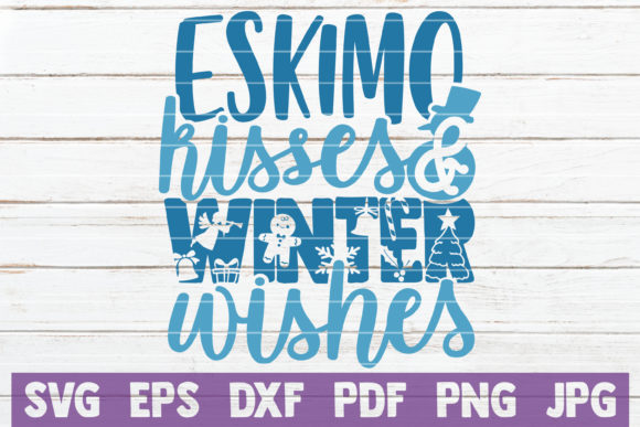 Eskimo Kisses Winter Wishes Graphic Crafts By MintyMarshmallows