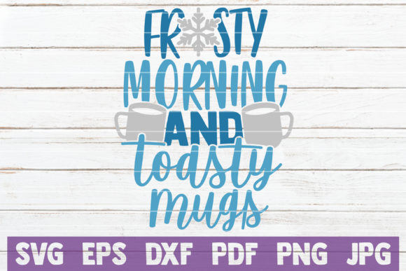Frosty Morning and Toasty Mugs Graphic Crafts By MintyMarshmallows