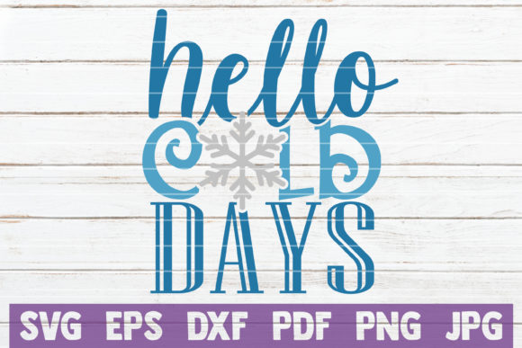 Hello Cold Days Graphic Crafts By MintyMarshmallows