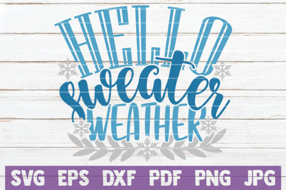 Hello Sweater Weather Graphic Crafts By MintyMarshmallows